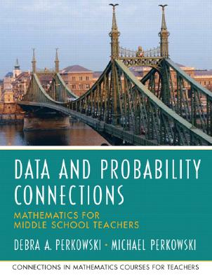 Data And Probability Connections By Perkowski, Debra A./ Perkowski, Michael