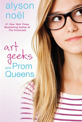 Art Geeks and Prom Queens By Noel, Alyson